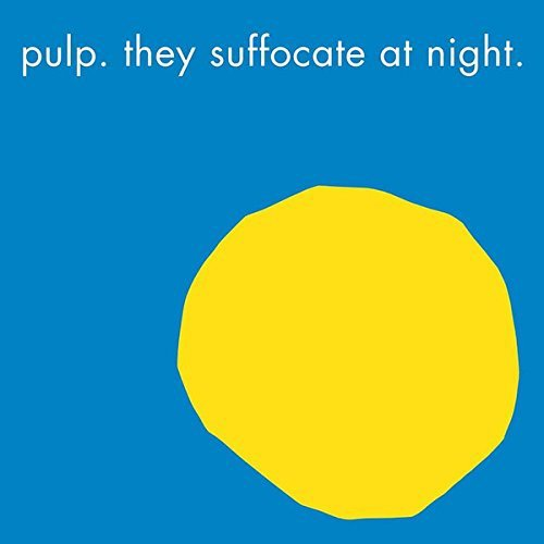 Pulp They Suffocate At Night