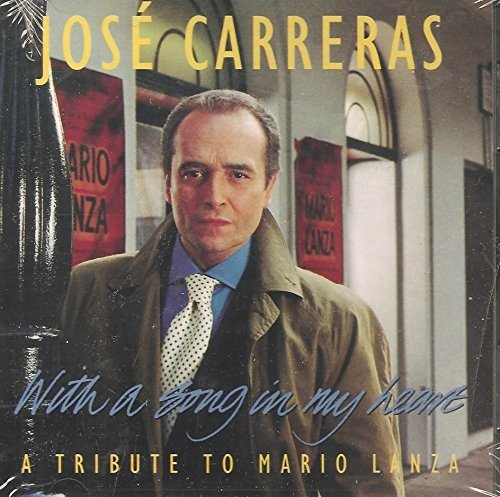 Jose Carreras With A Song In My Heart A Tribute To Mario Lanza