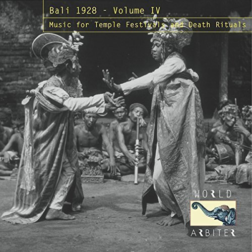 Bali 1928 Volume 4 Music For Temple Festivals & Death Rituals
