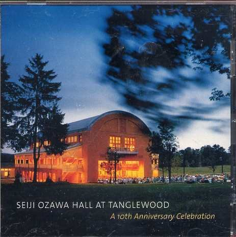 Seiji Ozawa Hall At Tanglewood A 10th Anniversary Celebration