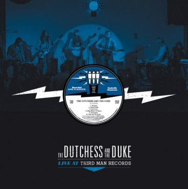 The Dutchess & The Duke Live At Third Man