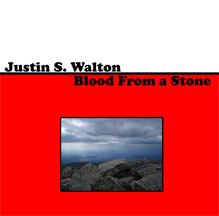 Justin S. Walton Blood From A Stone Local