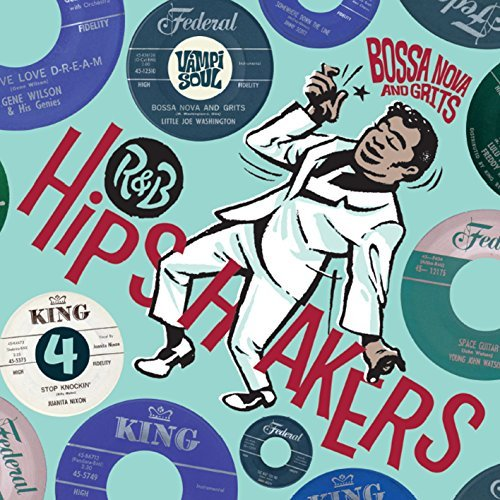 R&b Hipshakers Volume 4 Bossa Nova & Grits
