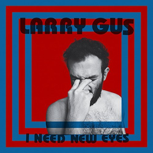 Larry Gus I Need New Eyes Indie Exclusive Blue Vinyl Limited To 75 Pieces.