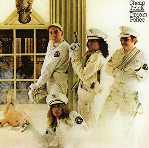 Cheap Trick Dream Police Dream Police