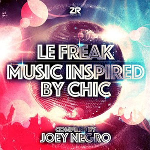Le Freak Music Inspired By Chic Le Freak Music Inspired By Chic Joey Negro
