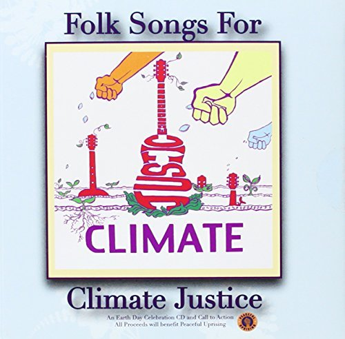Folk Songs For Climate Justice Folk Songs For Climate Justice