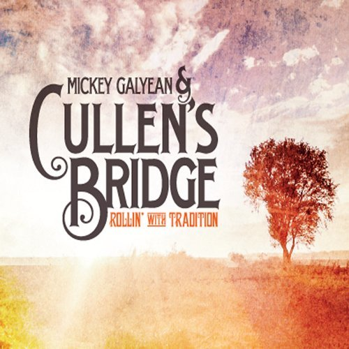 Mickey Galyean & Cullen's Brid Rollin With Tradition