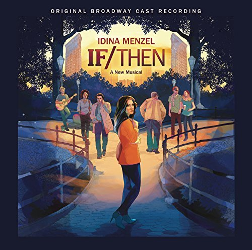 If Then A New Musical Original Broadway Cast Recording Original Broadway Cast Recording