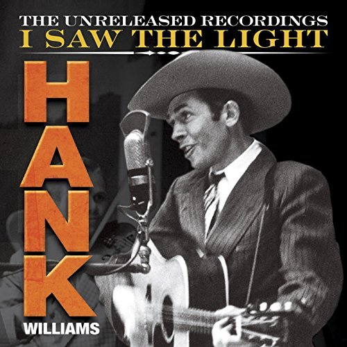 Hank Williams Hank Wiliams I Saw The Light The Unreleased Recordings 3cd + 1dvd