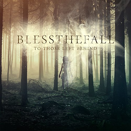 Blessthefall To Those Left Behind To Those Left Behind