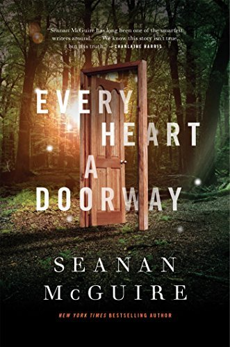 Seanan Mcguire Every Heart A Doorway