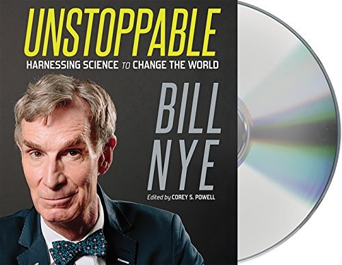 Bill Nye Unstoppable Harnessing Science To Change The World