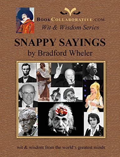 Bradford Grdon Wheler Snappy Sayings Wit & Wisdom From The World's Great 0002 Edition;revised & Updat