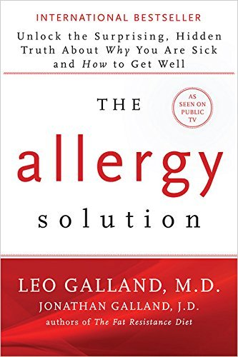 Leo Galland The Allergy Solution Unlock The Surprising Hidden Truth About Why You