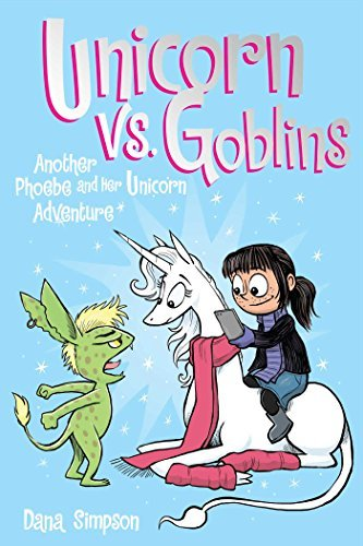 Dana Simpson Unicorn Vs. Goblins (phoebe And Her Unicorn Series Another Phoebe And Her Unicorn Adventure