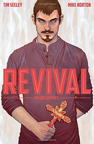 Tim Seeley Revival Deluxe Collection Volume 3