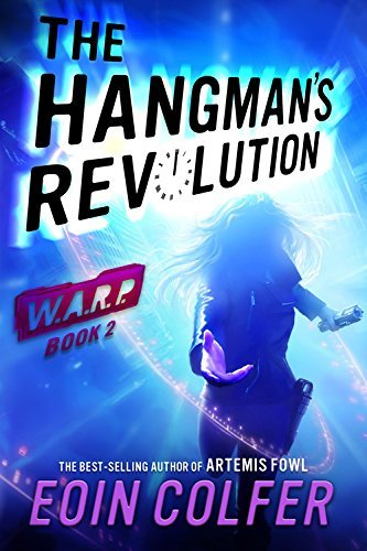 Eoin Colfer Warp Book 2 The Hangman's Revolution