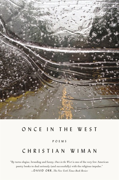 Christian Wiman Once In The West Poems