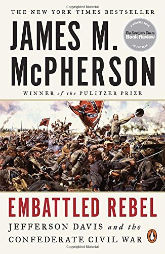 James M. Mcpherson Embattled Rebel Jefferson Davis And The Confederate Civil War