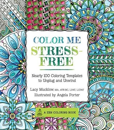 Lacy Mucklow Color Me Stress Free Nearly 100 Coloring Templates To Unplug And Unwin