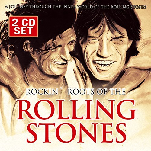 Rolling Stones Rockin Roots Of The Rolling St