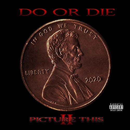 Do Or Die Picture This 2 Explicit Version