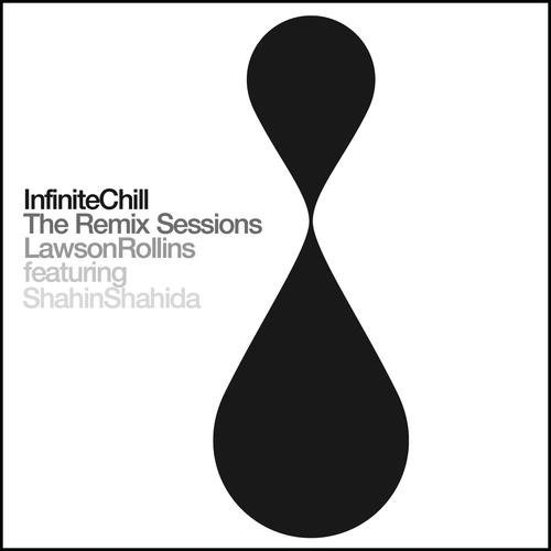 Lawson Rollins Infinite Chill (remix Sessions) Infinite Chill (remix Sessions)