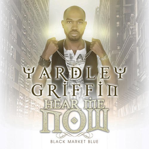 Yardley Griffin Hear Me Now