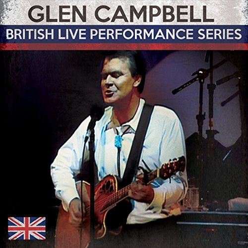 Glen Campbell British Live Performance Serie British Live Performance Serie