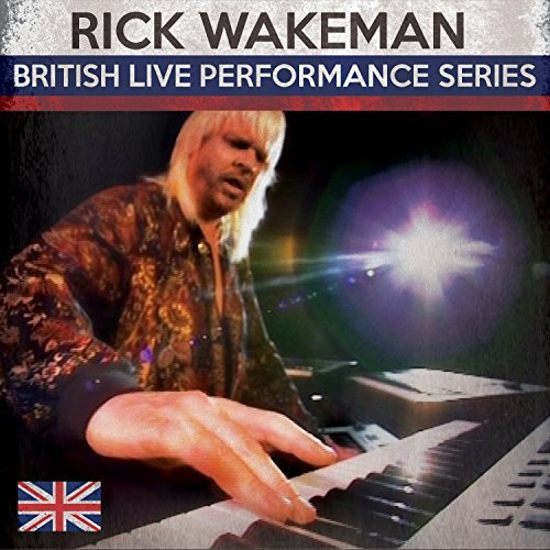 Rick Wakeman British Live Performance Serie British Live Performance Serie