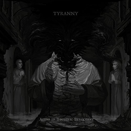 Tyranny Aeons In Tectonic Interment Aeons In Tectonic Interment