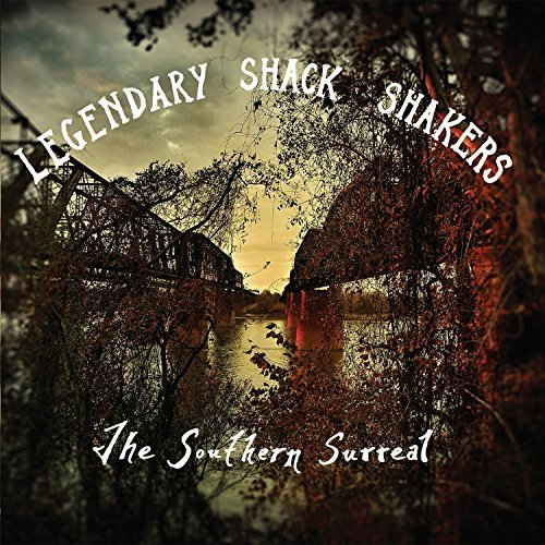 Legendary Shack Shakers Southern Surreal