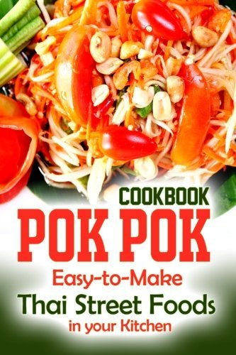 Gordon Rock Pok Pok Cookbook Easy To Make Thai Street Foods In Your Kitchen