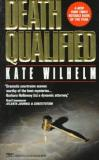 Kate Wilhelm Death Qualified Death Qualified