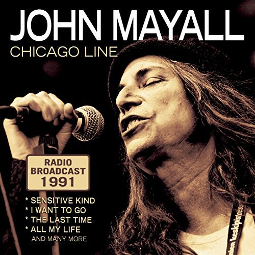 John Mayall Chicago Line Radio Broadcast Chicago Line Radio Broadcast