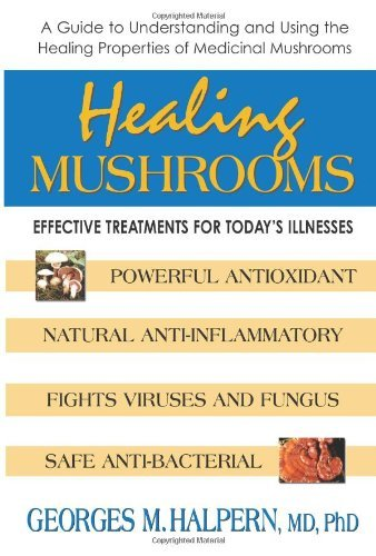 Georges M. Halpern Healing Mushrooms Effective Treatments For Today's Illnesses