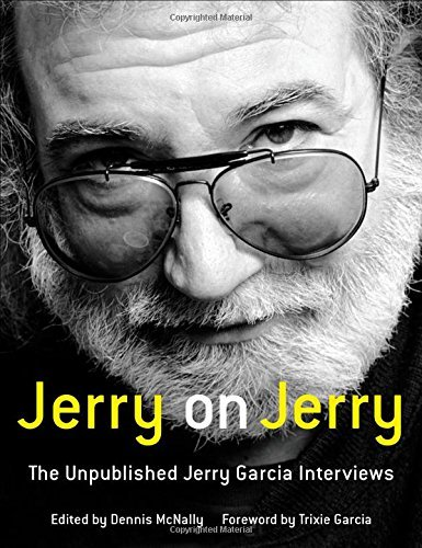 Jerry Garcia Jerry On Jerry The Unpublished Jerry Garcia Interviews