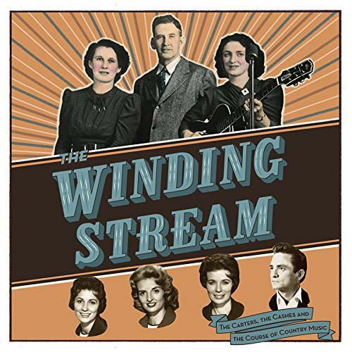 Winding Stream The Carters The Cashes And The Course Of Country Music Winding Stream The Carters The Cashes And The Course Of Country Music