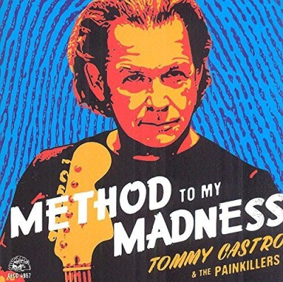 Tommy Castro & The Painkillers Method To My Madness Method To My Madness