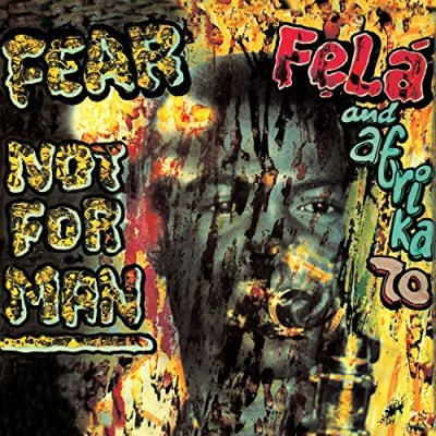 Fela Kuti Fear Not For Man