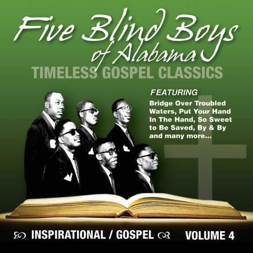 Five Blind Boys Of Alabama Timeless Gospel Classics 4