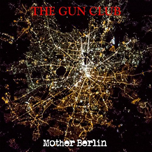 The Gun Club Mother Berlin Lp