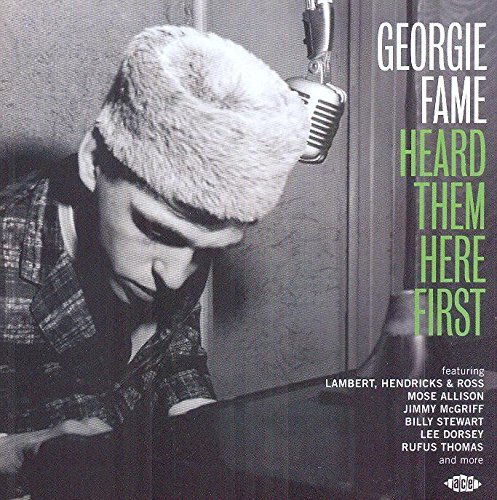 Georgie Fame Heard Them Here First Georgie Fame Heard Them Here First