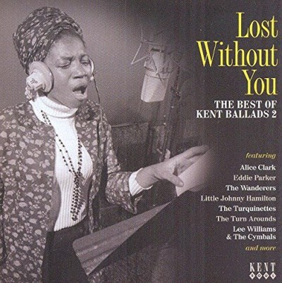 Lost Without You Best Of Kent Ballads Volume 2