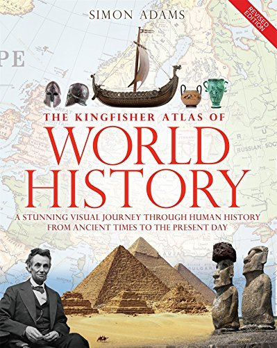 Simon Adams The Kingfisher Atlas Of World History A Pictoral Guide To The World's People And Events