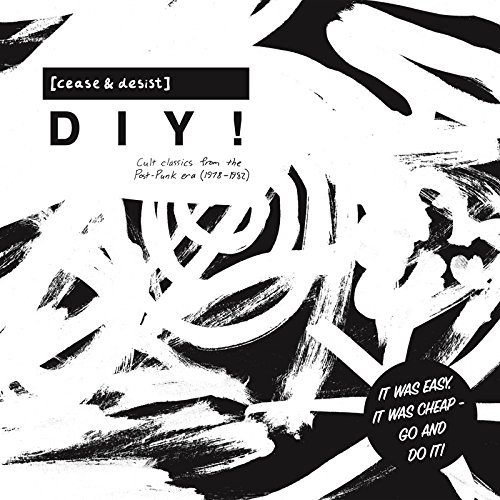 [cease & Desist] Diy! Cult Classics From The Post Punk Era (1978 1982) Cult Classics From The Post Punk Era (1978 1982)