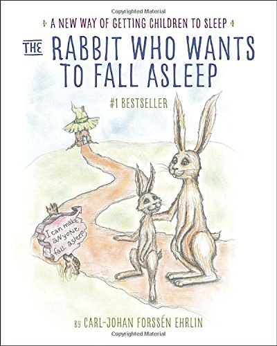 Carl Johan Forss Ehrlin The Rabbit Who Wants To Fall Asleep A New Way Of Getting Children To Sleep