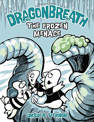Ursula Vernon Dragonbreath #11 The Frozen Menace
