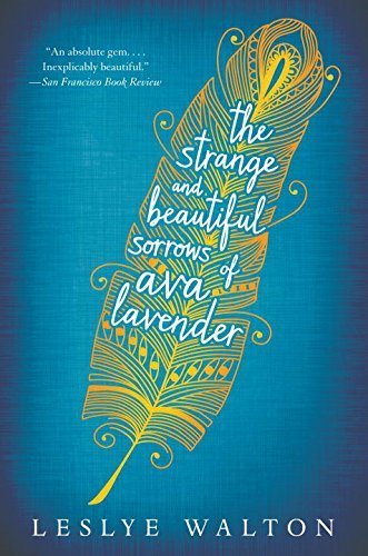Leslye Walton The Strange And Beautiful Sorrows Of Ava Lavender